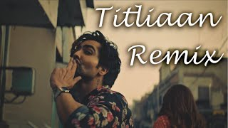Titliaan (Remix) | DJ Paurush | Harrdy Sandhu | Sargun Mehta | Afsana Khan | Jaani | Free Download
