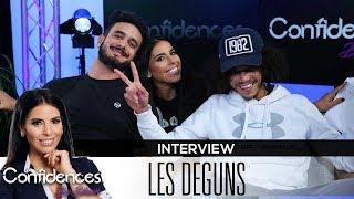 LES DEGUNS  - Interview Confidences By Siham