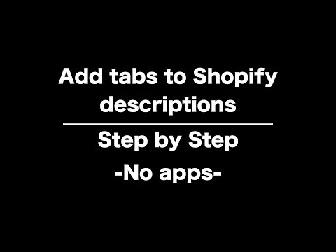 Add tabs to Shopify product descriptions - Tutorial 2019 - no apps thumbnail