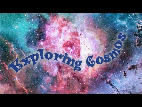 Exploring Cosmos Introduction video