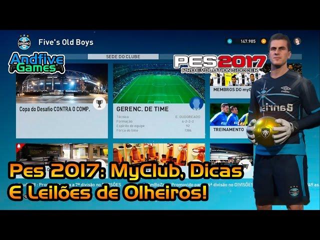 PES 2017 Gameplay MyClub, Dicas, Sorteios e Leil�o de Olheiros