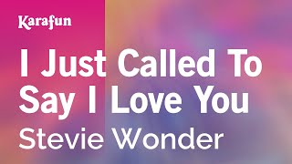 Karaoke I Just Called To Say I Love You - Stevie Wonder *