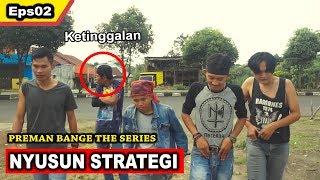 """Menyusun Strategi"" - PREMAN BANGE Eps02"