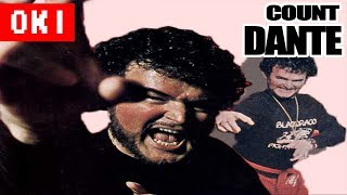 """Count Dante """"The Deadliest Man Who Ever Lived"""""""