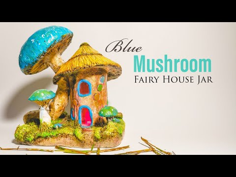 Blue Mushroom Fairy House DIY Jar, Works with Best Homemade Clay