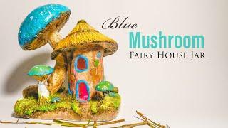 Blue Mushroom Fairy House DIY Jar, Works with Best Homemade Clay