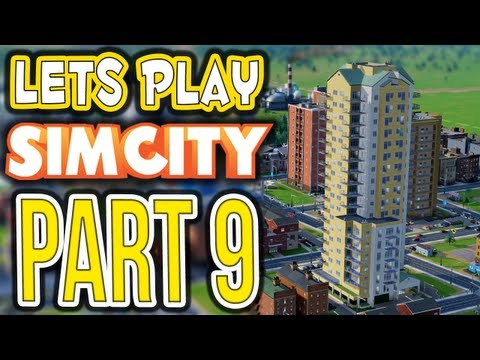 Let's Play: SimCity 5 (2013) - Part 9 - SKYSCRAPERS!