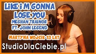 Like I'm Gonna Lose You - Meghan Trainor ft John Legend (cover by Martyna Wójcik) #1143