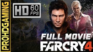 Far Cry 4 (PC) - Full Movie - Gameplay Walkthrough [1080p 60fps]
