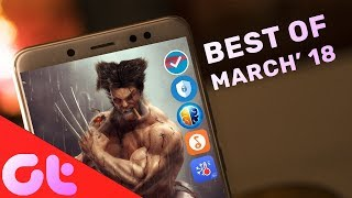 10 COOL NEW Android Apps of the Month - MARCH 2018 | GT Hindi