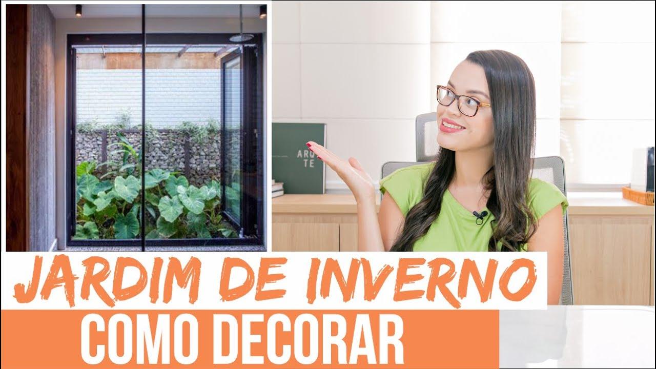 9 DICAS PARA JARDIM DE INVERNO  - Mariana Cabral