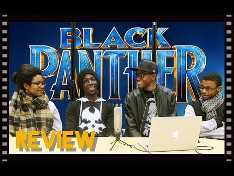 BLACK PANTHER - Movie Review + What Black Panther Means To Me