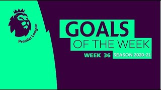 Truevisions  Premier League Goals Of The Week Matchday 36