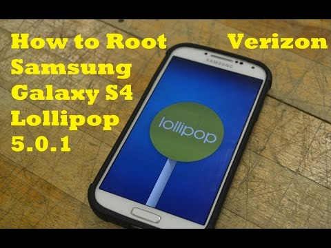 How to Root Samsung Galaxy S4**Lollipop**Verizon 5 0 1