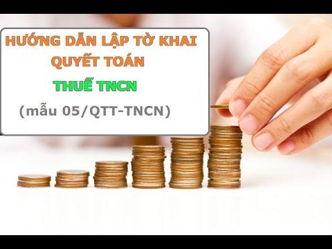 Bài 23: Hướng dẫn lập tờ khai quyết toán thuế TNCN (05/QTT-TNCN)