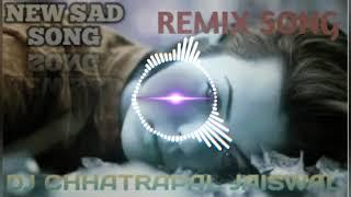 Tere khwab dekhe hardam Dil Nahi Manta... NEW DJ REMIX (DJ CHHATRAPAL JAISWAL)