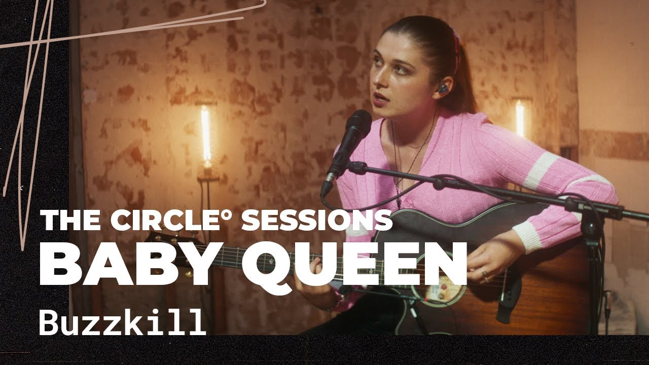 Baby Queen - Buzzkill (Live) | The Circle° Sessions