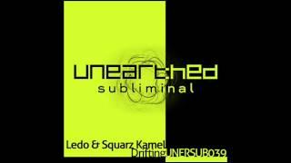 Ledo & Squarz Kamel - Drifting (M.D.K Remix) [Unearthed Subliminal]