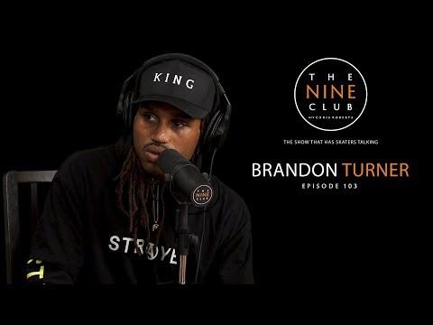 Brandon Turner  The Nine Club With Chris Roberts  Episode 103