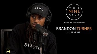 Brandon Turner | The Nine Club With Chris Roberts - Episode 103