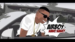 Airboy - Nawo Nawo (Official Video)