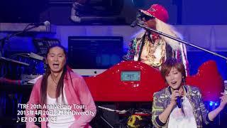 EZ DO DANCE/TRF 「TRF 20th Anniversary Tour」 2013年4月20日@ZEPP Di...