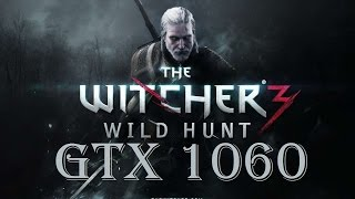 Witcher 3: GTX 1060 6GB 1080p Ultra Settings Gampelay Benchmark HairWorks On