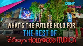 What's The Future Hold For The REST of Disney's Hollywood Studios - Disney News - 11/5/17