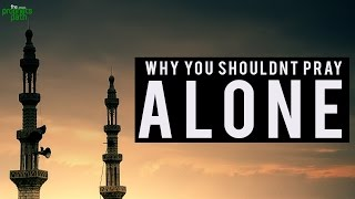 Why You Shouldn't Pray Alone