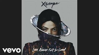 Repeat youtube video Michael Jackson - Love Never Felt So Good (Audio)