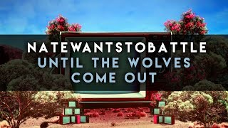 Download lagu NateWantsToBattle: Until The Wolves Come Out