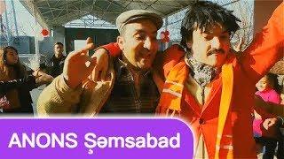 "Bozbash Pictures ""Şəmsabad"" ANONS (18.01.2018, Saat 21.15)"