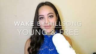 Wake by Hillsong Young & Free (Cover)