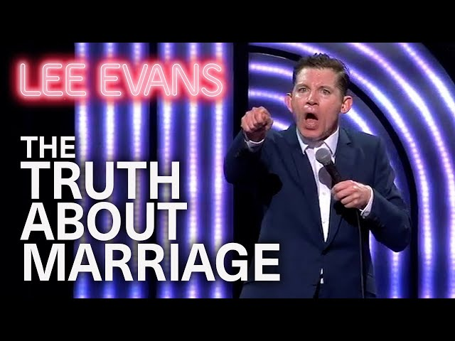 Here's The Truth About Marriage...   Lee Evans