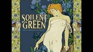Soilent Green - Her Unsober ways