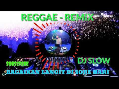 reggae---remix-dj-slow-||-bagaikan-langit-di-sore-hari-remix-2019