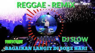 Gambar cover REGGAE - REMIX DJ SLOW    BAGAIKAN LANGIT DI SORE HARI REMIX 2019