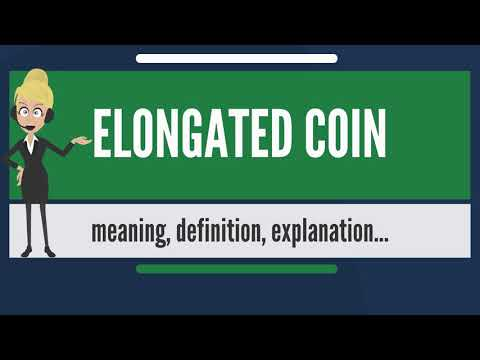 What is ELONGATED COIN? What does ELONGATED COIN mean? ELONGATED COIN meaning & explanation
