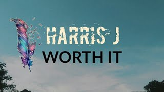 Harris j - worth it (LYRICS)
