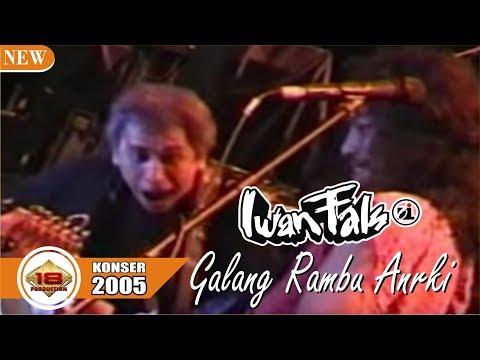 THE BEST !!! IWAN FALS  GALANG RAMBU ANARKI  KONSER SUKABUMI 2005