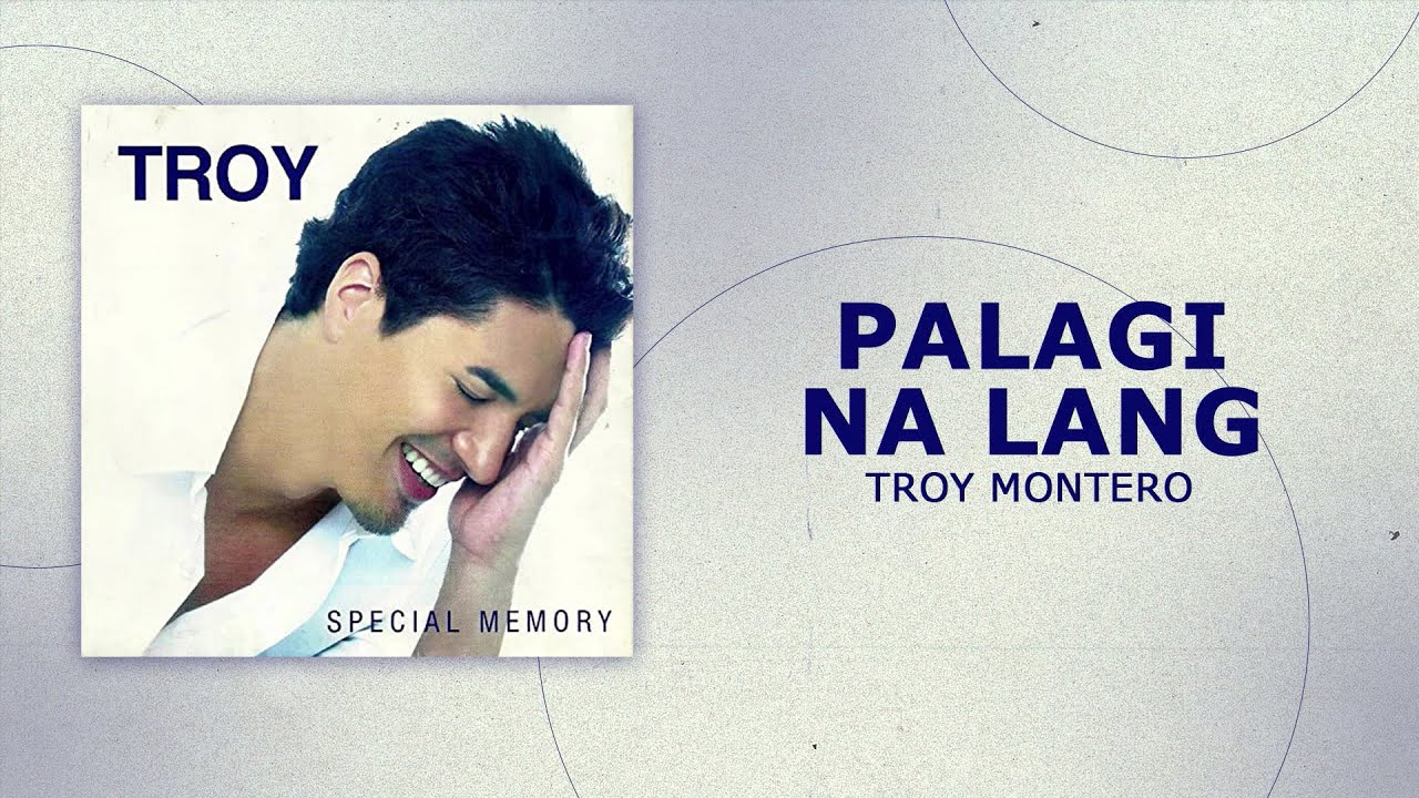 Troy Montero - Palagi Na Lang (Official Audio)