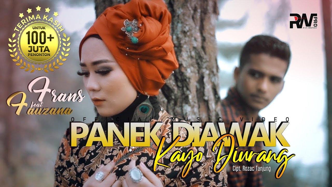 Download Frans feat Fauzana - Panek Diawak Kayo Diurang (Official Music Video)
