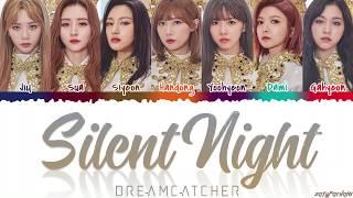 Dreamcatcher 39 SILENT NIGHT 39 Lyrics Color Coded Han Rom Eng.mp3