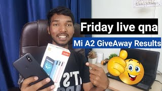 Friday Live Tech Q&A & MI A2 Give Away Results