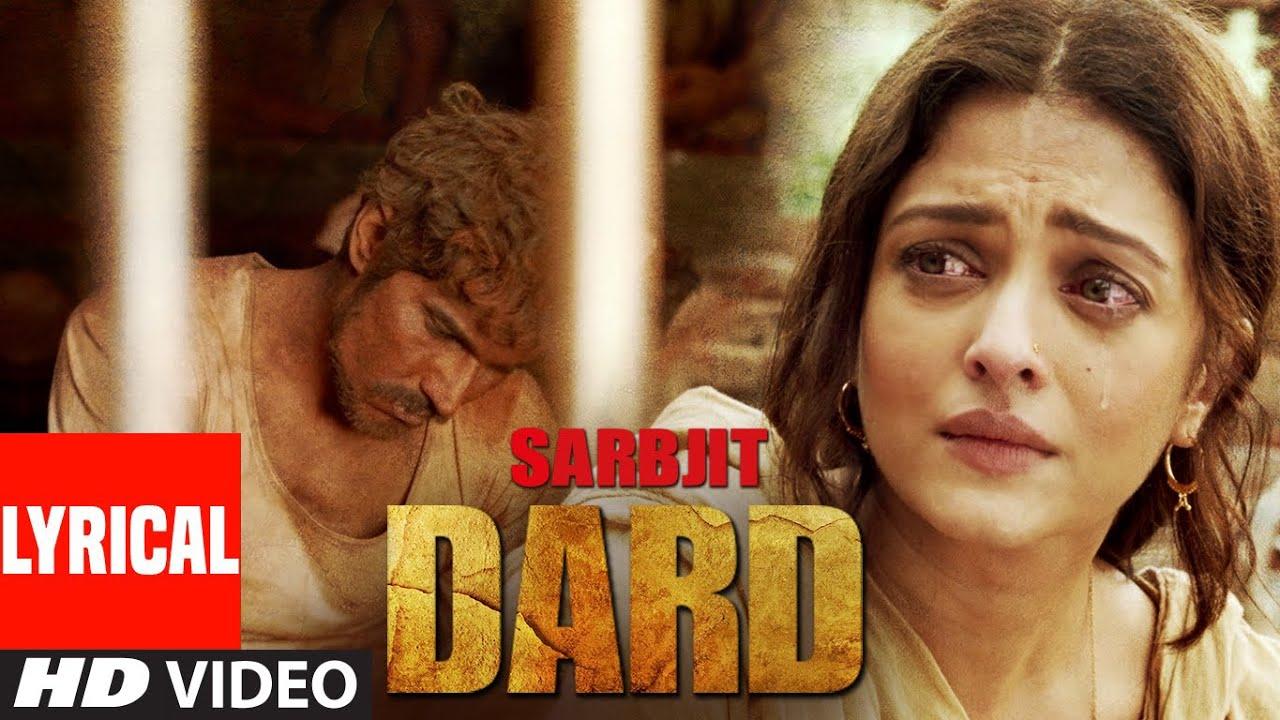 Download DARD Lyrical   SARBJIT   Randeep Hooda, Aishwarya Rai Bachchan   Sonu Nigam, Jeet Gannguli, Jaani