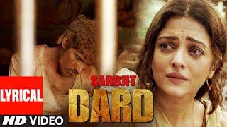 DARD Lyrical | SARBJIT | Randeep Hooda, Aishwarya Rai Bachchan | Sonu Nigam, Jeet Gannguli, Jaani