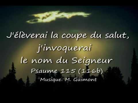 Psaume 115(116b) J'élèverai la coupe du Seigneur - M. Guimont