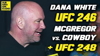 UFC 246: Dana White Will Fight In Private With Conor McGregor Over Masvidal Fight, Talks UFC 248