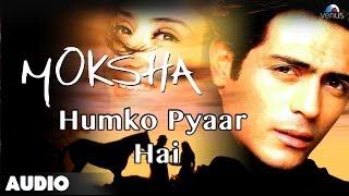 Moksha : Humko Pyaar Hai Full Audio Song |Arjun Rampal | Manisha Koirala