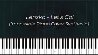 Lensko Let 39 s Go Impossible Piano Cover Synthesia.mp3
